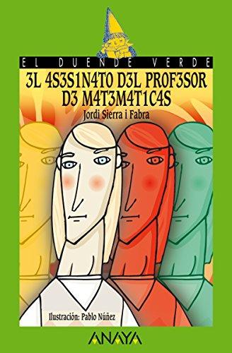El asesinato del profesor de matemáticas (LITERATURA INFANTIL - El Duende Verde nº 123)