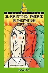 El asesinato del profesor de matemáticas  - El Duende Verde nº 123) par Jordi Sierra i Fabra