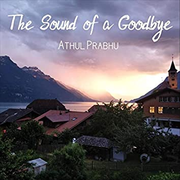 The Sound of a Goodbye