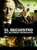 El secuestro de Alfred Heineken