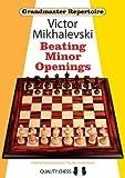Beating Minor Openings (grandmaster Repertoire)-Mikhalevski, Victor
