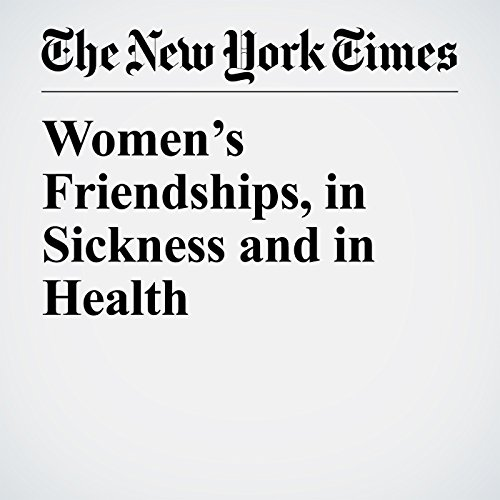 Women's Friendships, in Sickness and in Health audiobook cover art