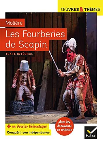 Les Fourberies de Scapin: suivi d'un dossier « Conquérir son indépendance »