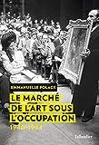Le marché de l'art sous l'Occupation - 1940-1944 (HISTOIRE) - Format Kindle - 15,99 €