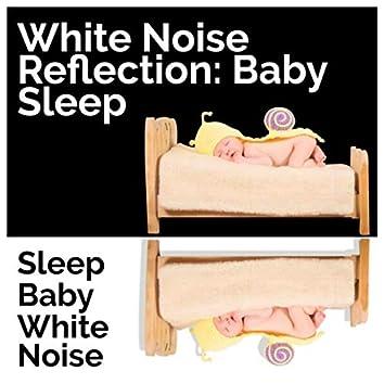 White Noise Reflection: Baby Sleep