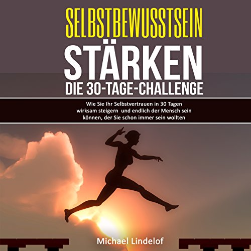 Selbstbewusstsein stärken: Die 30-Tage-Challenge Titelbild