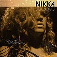 Nikka & Strings: Underneath &