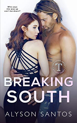 Breaking South: A Turner Artist Rocker Novel (The Turner Artist Rocker Series Book 3) by [Alyson  Santos, Wander  Aguiar]
