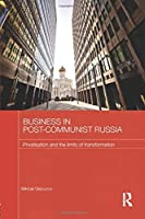 Business in Post-Communist Russia (Routledge Comtemporary Russia and Eastern Europe Series)