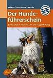 Der Hundeführerschein: Sachkunde – Basiswissen und Fragenkatalog