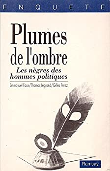 Paperback Plumes de l'ombre, les nègres des hommes politiques (Documents et essais) (French Edition) [French] Book