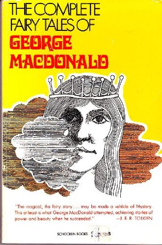 The Complete Fairy Tales of George MacDonald 0805205799 Book Cover