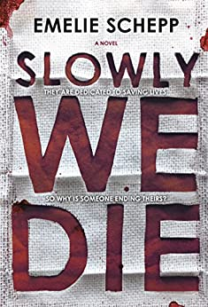 Slowly We Die by [Emelie Schepp]