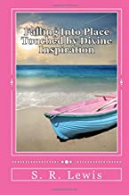 Falling Into Place: Touched by Divine Inspiration
