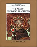 The Illustrated History of the World: The Age of Diverging Traditions