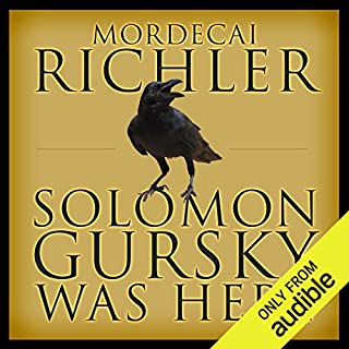 Solomon Gursky Was Here                   Written by:                                                                                                                                 Mordecai Richler                               Narrated by:                                                                                                                                 Colm Feore                      Length: 17 hrs and 56 mins     3 ratings     Overall 4.7