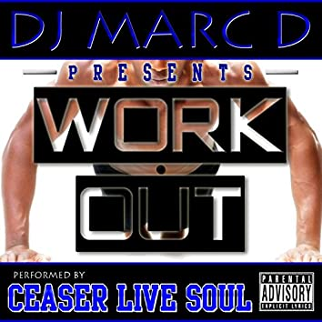 Work Out (feat. Ceaser Live Soul) - Single