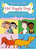 Hot Diggity Dogs (Ready, Set, Dogs!, 2)