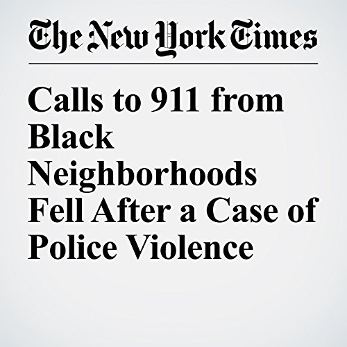Calls to 911 from Black Neighborhoods Fell After a Case of Police Violence audiobook cover art