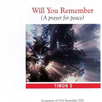 Will You Remember (A Prayer for Peace)