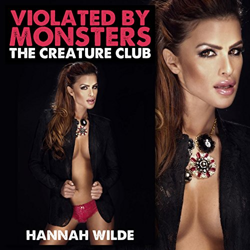 Violated By Monsters: The Creature Club audiobook cover art