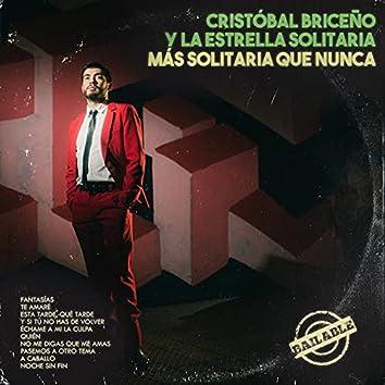 Cristóbal Briceño Y La Estrella Solitaria - Más Solitaria Que Nunca
