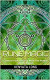 Rune Magic: Control Your Destiny With The Power Of The Runes