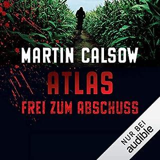 Frei zum Abschuss     Atlas 2              Autor:                                                                                                                                 Martin Calsow                               Sprecher:                                                                                                                                 Wolfgang Wagner                      Spieldauer: 6 Std. und 34 Min.     504 Bewertungen     Gesamt 4,6