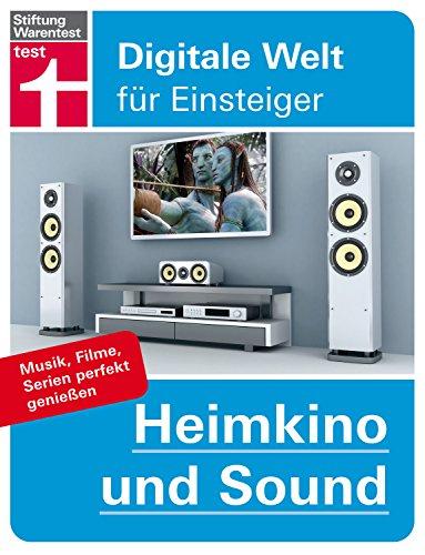 Heimkino und Sound: Musik, Filme, Serien perfekt genießen (Digitale Welt für Einsteiger) (German...