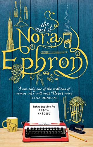 The Most of Nora Ephron: The ultimate anthology (English Edition)
