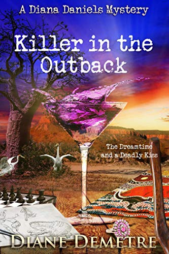 Killer in the Outback (A Diana Daniels Mystery Book 2) by [Diane Demetre]