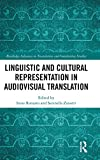Linguistic and Cultural Representation in Audiovisual Translation (Routledge Advances in Translation and Interpreting Studies)