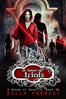 A Shade of Vampire 35: A Race of Trials by [Bella Forrest]