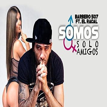 Somos Solo Amigos (feat. El Racal) - Single