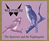 The Sparrows and the Nightingales - Wolfsheim