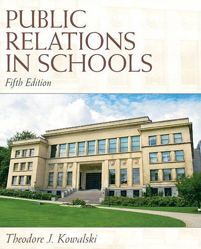 Compare Textbook Prices for Public Relations in Schools 5 Edition ISBN 9780137072453 by Kowalski, Theodore J.