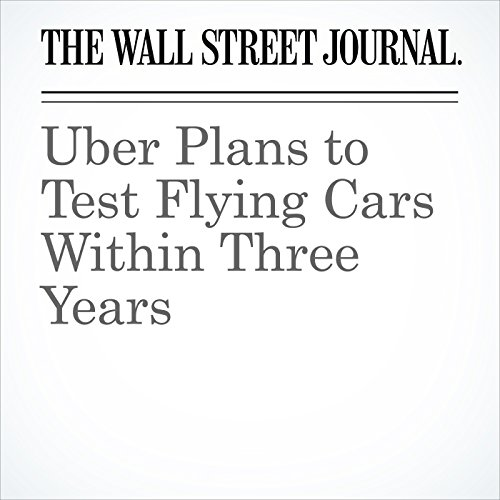 Uber Plans to Test Flying Cars Within Three Years copertina