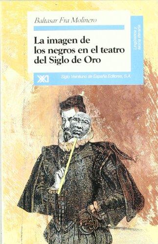 La imagen de los negros en el teatro del Siglo de Oro (Lingüística y teoría literaria)