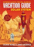 The Vacation Guide to the Solar System: Science for the Savvy Space Traveller (English Edition)