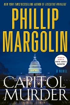 Capitol Murder (Dana Cutler Book 3) by [Phillip Margolin]