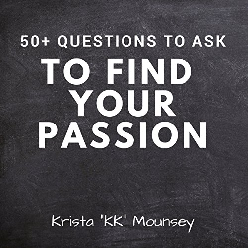 50+ Questions to Ask to Find Your Passion audiobook cover art