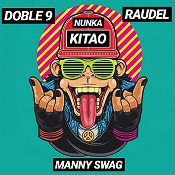 Nunka Kitao (feat. Raudel & Manny Swag)