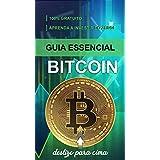 Guia Essencial do Bitcoin: Aprenda a Investir com Criptomoedas (Portuguese Edition)