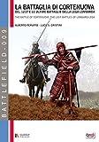La battaglia di Cortenuova (1237): e le ultime battaglie della Lega Lombarda (Battlefield Vol. 9) (Italian Edition)