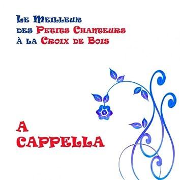 A Cappella, Le meilleur des Petits Chanteurs à la Croix de Bois