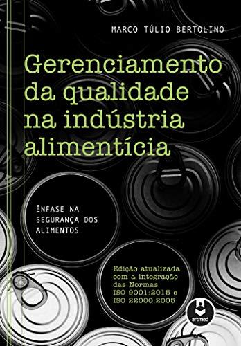 Gerenciamento da Qualidade na Indústria Alimentícia: Ênfase na Segurança dos Alimentos