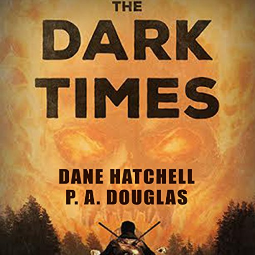 The Dark Times: A Zombie Novel audiobook cover art
