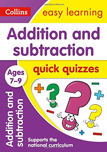 Addition & Subtraction Quick Quizzes Ages 7-9: Prepare for school with easy home learning (Collins Easy Learning KS2)