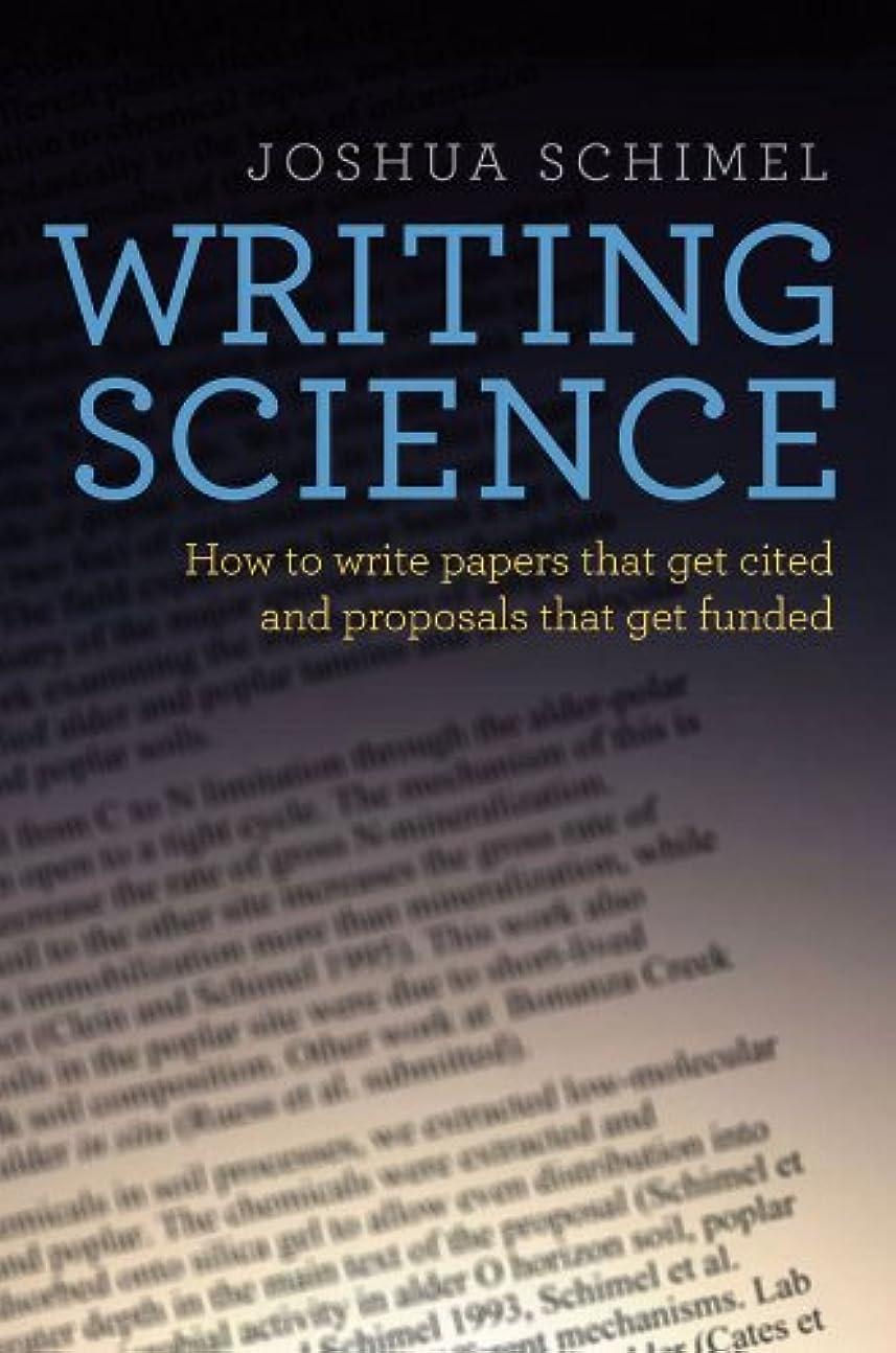 外側下違反Writing Science: How to Write Papers That Get Cited and Proposals That Get Funded (English Edition)