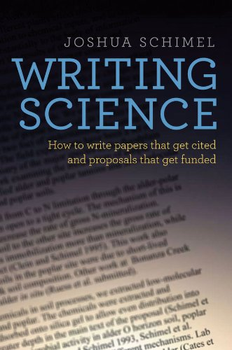 Writing Science: How to Write Papers That Get Cited and Proposals That Get Funded...